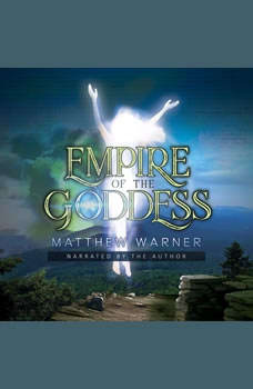 Empire of the Goddess, Matthew Warner