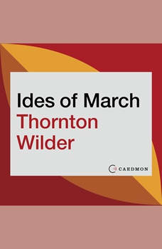 The Ides of March: A Novel, Thornton Wilder