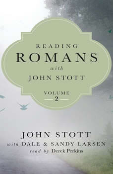 Reading Romans with John Stott, Volume 2, John Stott
