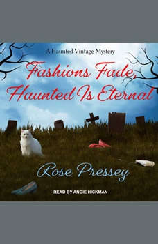 Fashions Fade, Haunted Is Eternal, Rose Pressey