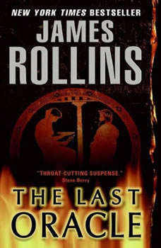 The Last Oracle: A Sigma Force Novel A Sigma Force Novel, James Rollins