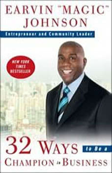 32 Ways to Be a Champion in Business, Earvin Magic Johnson