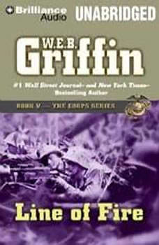 Line of Fire: Book Five in The Corps Series, W.E.B. Griffin