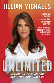 Unlimited: How to Build an Exceptional Life, Jillian Michaels