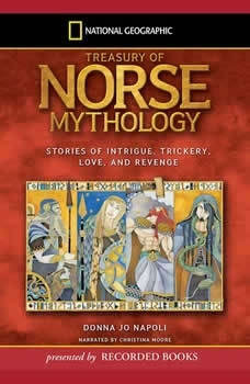 Treasury of Norse Mythology: Stories of Intrigue, Trickery, Love and Revenge, Donna Jo Napoli