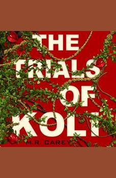 The Trials of Koli, M. R. Carey