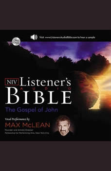 Listener's Audio Bible - New International Version, NIV: (04) John: Vocal Performance by Max McLean, Max McLean