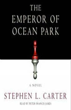 The Emperor of Ocean Park, Stephen L. Carter