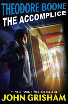 Theodore Boone: The Accomplice, John Grisham