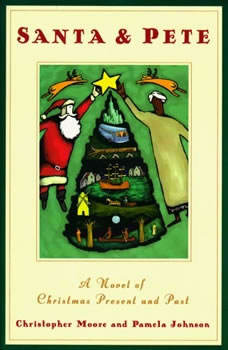 Santa & Pete: A Novel of Christmas Present and Past, Christopher Moore