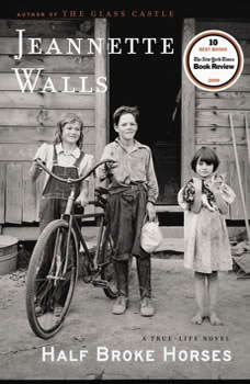 Half Broke Horses: A True-Life Novel, Jeannette Walls