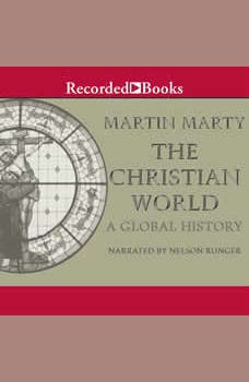 The Christian World: A Global History, Martin Marty