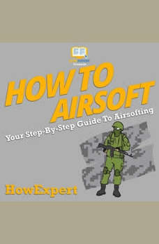 How To Airsoft: Your Step By Step Guide To Airsofting, HowExpert