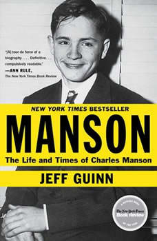 Manson: The Life and Times of Charles Manson, Jeff Guinn