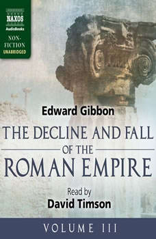 The Decline and Fall of the Roman Empire, Volume III, Edward Gibbon