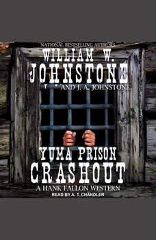 Yuma Prison Crashout, J. A. Johnstone