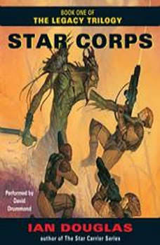 Star Corps: Book One of The Legacy Trilogy, Ian Douglas