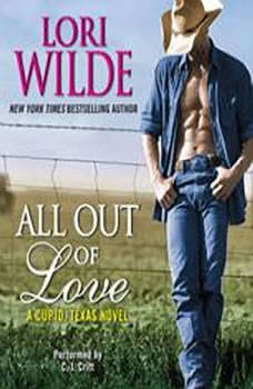 All Out of Love: A Cupid, Texas Novel, Lori Wilde