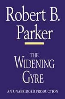 The Widening Gyre, Robert B. Parker