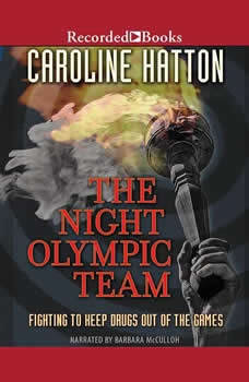 Night Olympic Team : Fighting to Keep Drugs Out of the Game, Caroline Hatton