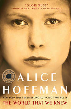 The World That We Knew: A Novel, Alice Hoffman