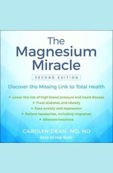 The Magnesium Miracle (Second Edition), MD Dean