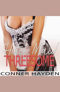 The Hotel Maid threesome, Conner Hayden