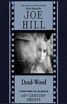 Dead-Wood, Joe Hill