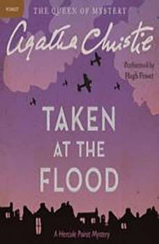 Taken at the Flood: A Hercule Poirot Mystery, Agatha Christie