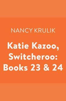 Katie Kazoo, Switcheroo: Books 23 & 24, Nancy Krulik