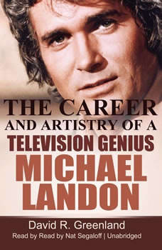 Michael Landon: The Career and Artistry of a Television Genius, David R. Greenland