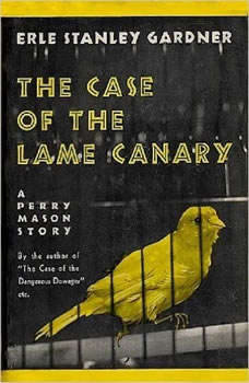 The Case of the Lame Canary, Erle Stanley Gardner