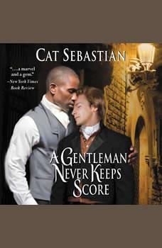 A Gentleman Never Keeps Score: Seducing the Sedgwicks, Cat Sebastian