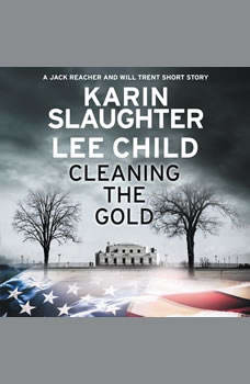 Cleaning the Gold: A Jack Reacher and Will Trent Short Story, Karin Slaughter