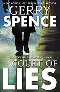 Court of Lies: A Novel, Gerry Spence