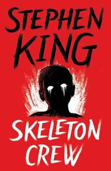 Skeleton Crew: Selections Selections, Stephen King