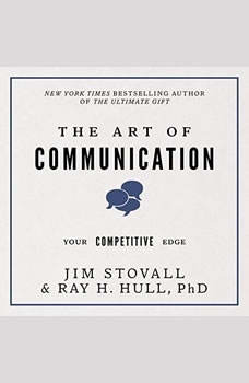 The Art of Communication:Your Competitive Edge, Jim Stovall
