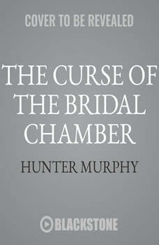 The Curse of the Bridal Chamber: An Imogene and the Boys Novel An Imogene and the Boys Novel, Hunter Murphy