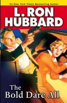 Bold Dare All, L. Ron Hubbard