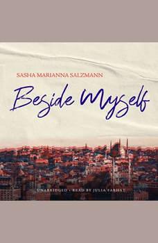 Beside Myself, Sasha Marianna Salzmann