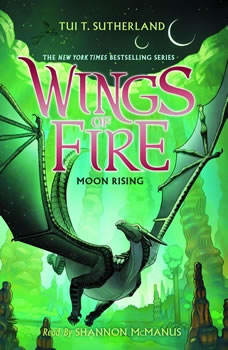 Wings of Fire, Book #6: Moon Rising, Tui T. Sutherland