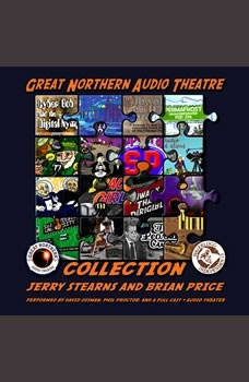 The Great Northern Audio Theatre Collection, Jerry Stearns; Brian Price