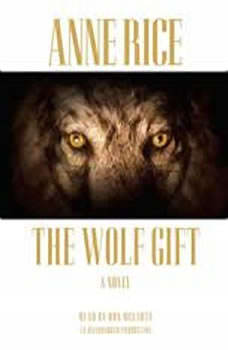 The Wolf Gift, Anne Rice