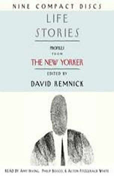 Life Stories: Profiles from The New Yorker Profiles from The New Yorker, David Remnick