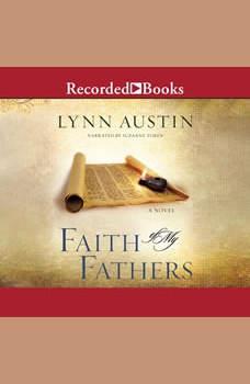 Faith of My Fathers, Lynn Austin