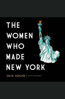 The Women Who Made New York, Julie Scelfo