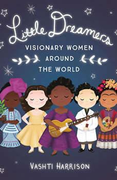 Little Dreamers: Visionary Women Around the World, Vashti Harrison