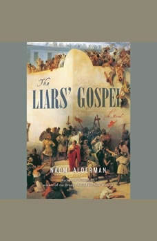 The Liars' Gospel, Naomi Alderman
