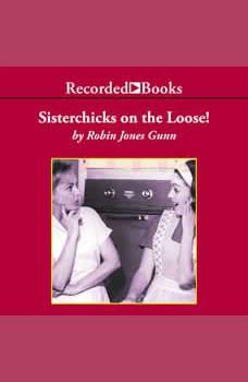 Sisterchicks on the Loose, Robin Jones Gunn