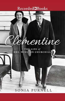 Clementine: The Life of Mrs. Winston Churchill, Sonia Purnell